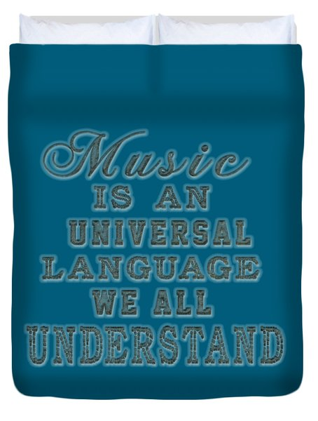 Music Is An Universal Language Typography Duvet Cover by Georgeta Blanaru