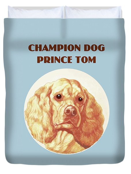 Champion Dog Prince Tom Duvet Cover
