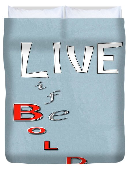 Live Life Duvet Cover by Linda Prewer