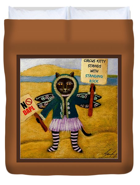 Circus Kitty Stands With Standing Rock Duvet Cover