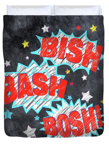 Bish Bash Bosh - Fun Chalkboard Art Duvet Cover by Mark Tisdale