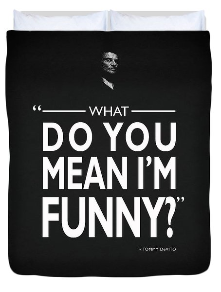 What Do You Mean Im Funny Duvet Cover