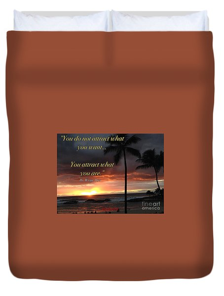 Attraction Is You Duvet Cover