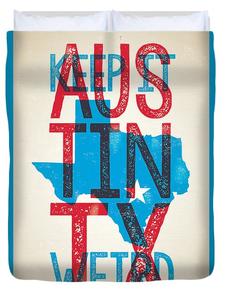 Austin Poster - Texas - Keep Austin Weird Duvet Cover