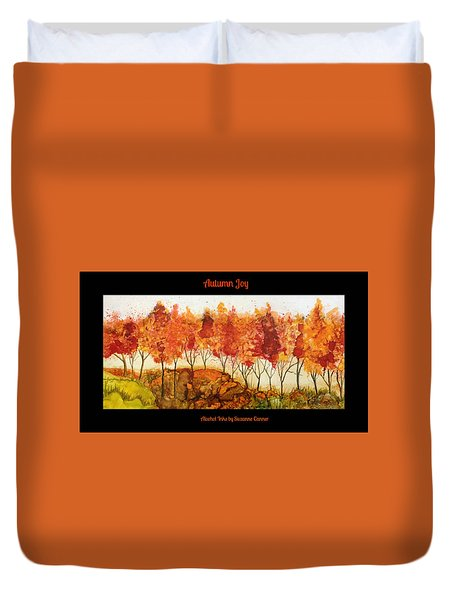 Autumn Joy Duvet Cover by Suzanne Canner