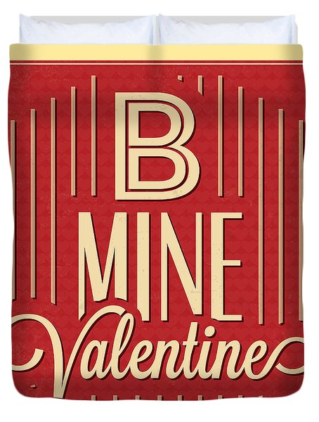 B Mine Valentine Duvet Cover