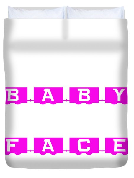 Baby Face T-shirt Or Hoodie Duvet Cover