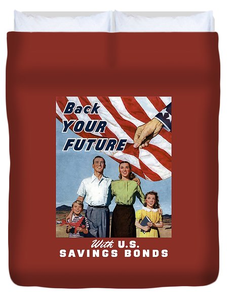 Back Your Future With Us Savings Bonds Duvet Cover by War Is Hell Store