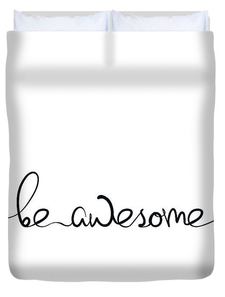 Be Awesome Duvet Cover