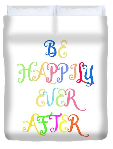Be Happily Ever After Duvet Cover by Carter Jones