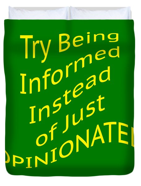 Be Informed Not Opinionated 5477.02 Duvet Cover