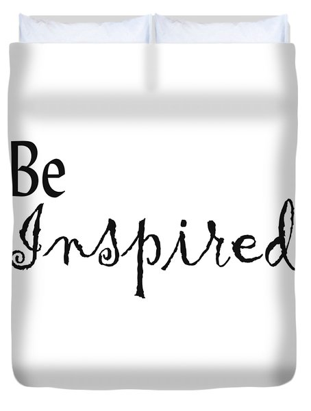 Be Inspired Duvet Cover