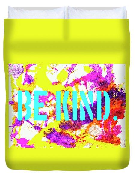 Be Kind Duvet Cover by Toni Hopper
