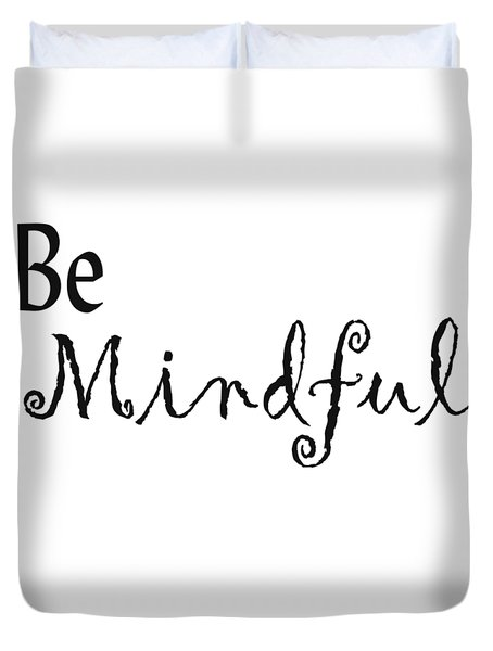 Be Mindful Duvet Cover