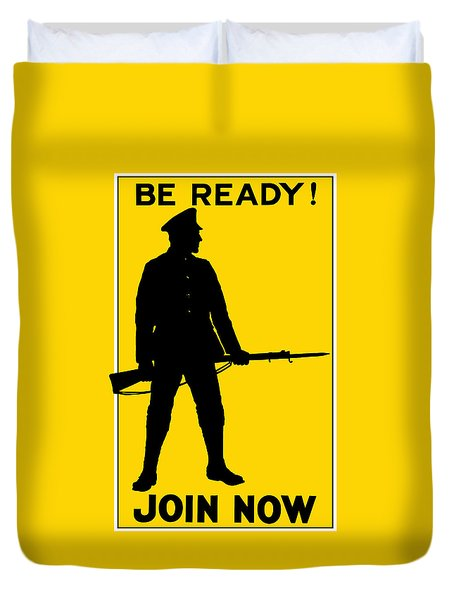 Be Ready - Join Now Duvet Cover by War Is Hell Store