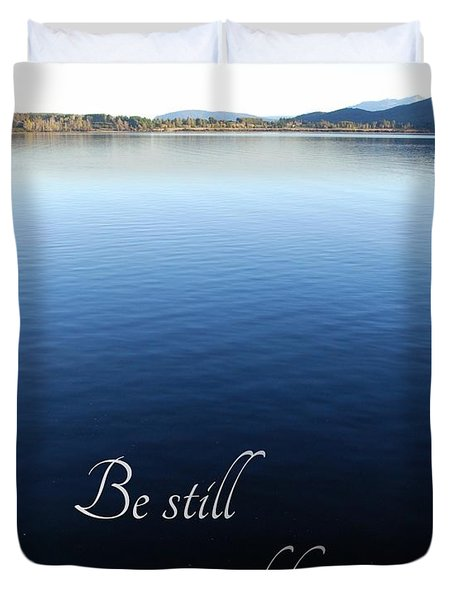 Duvet Cover featuring the photograph Be Still And Know by Jocelyn Friis