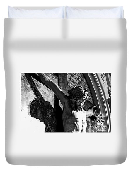 Be Still And Know That I Am God  Psalms 46 10 Duvet Cover