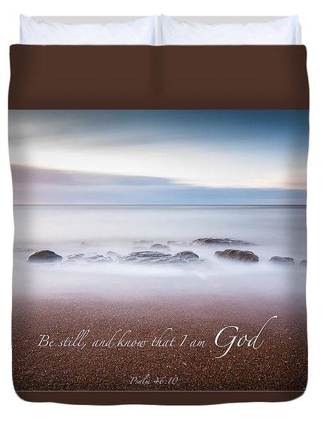 Be Still And Know That I Am God Duvet Cover