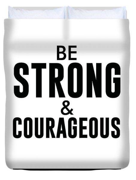 Be Strong And Courageous - Joshua 1 9 - Bible Verses Art Duvet Cover