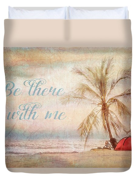 Be There With Me Duvet Cover