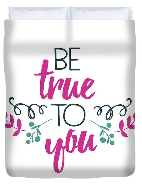 Be True To You Duvet Cover
