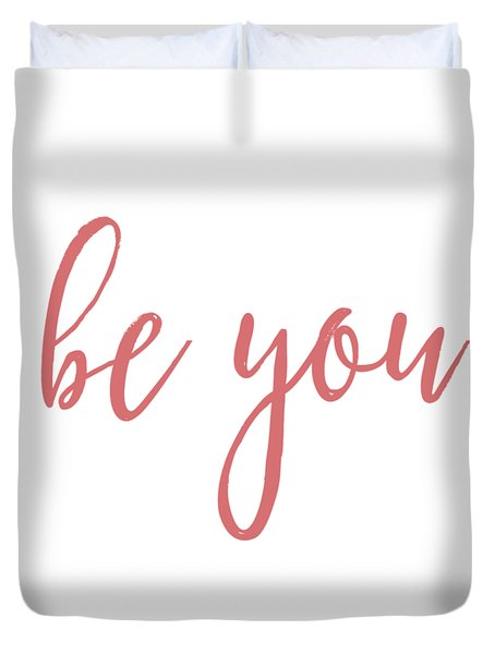 Be You Duvet Cover
