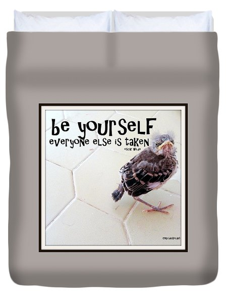 Duvet Cover featuring the photograph Be Yourself by Irma BACKELANT GALLERIES