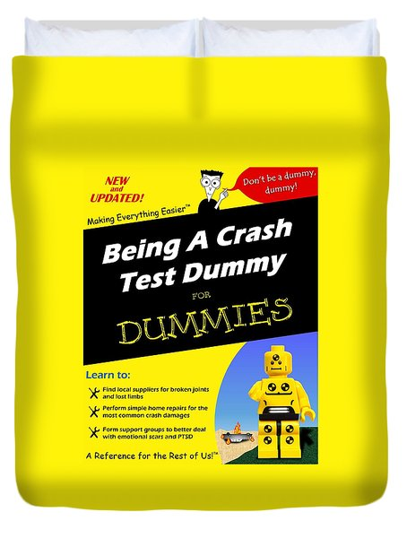 Duvet Cover featuring the photograph Being A Crash Test Dummy For Dummies by Mark Fuller