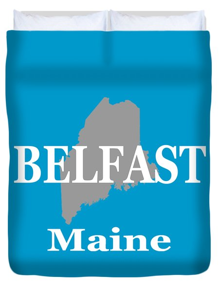 Duvet Cover featuring the photograph Belfast Maine State City And Town Pride  by Keith Webber Jr