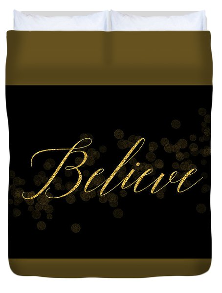 Believe Duvet Cover by Denise leonHardt