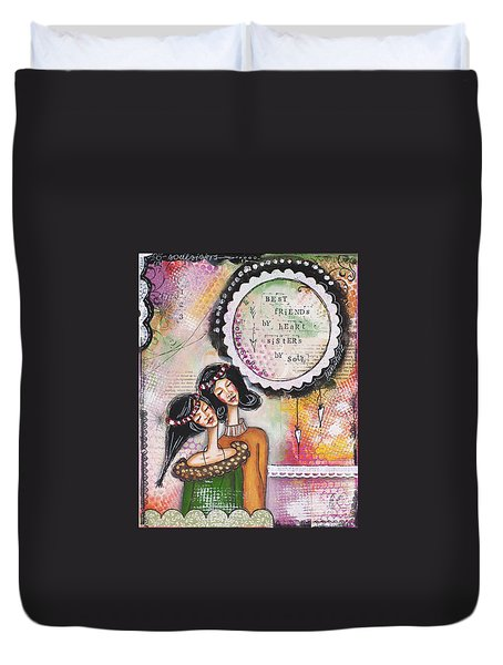 Duvet Cover featuring the mixed media Best Friends By Heart, Sisters By Soul by Stanka Vukelic