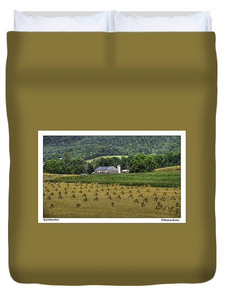 Duvet Cover featuring the photograph Big Valley Farm by R Thomas Berner