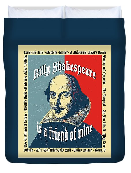 Billy Shakespeare Is A Friend Of Mine Duvet Cover