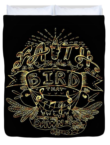 Black And Gold Quote - Faith Is The Bird Duvet Cover