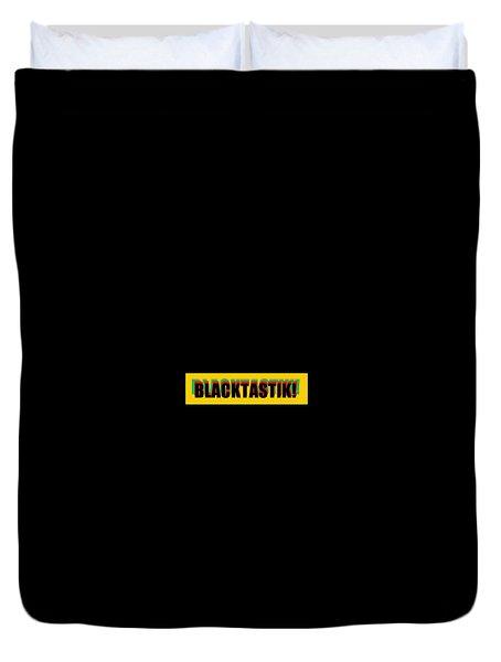 Blacktastik Duvet Cover