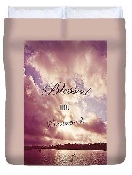 Blessed Not Stressed Duvet Cover