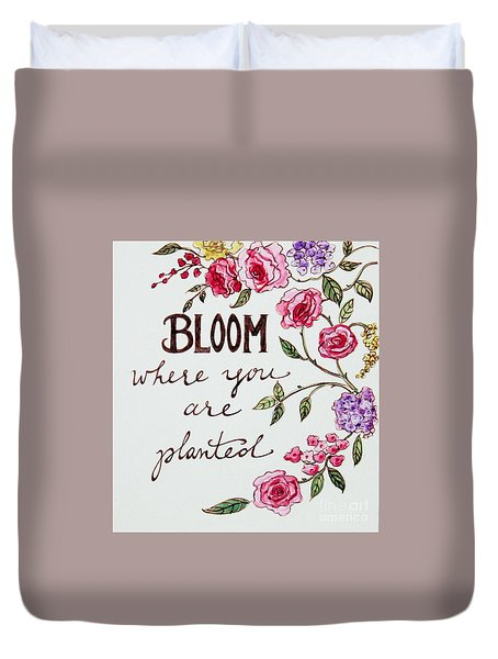 Bloom Where You Are Planted Duvet Cover