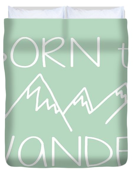 Born To Wander Duvet Cover