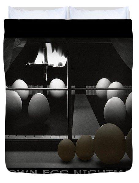 Brown Egg Nightmare Duvet Cover by Mike McGlothlen