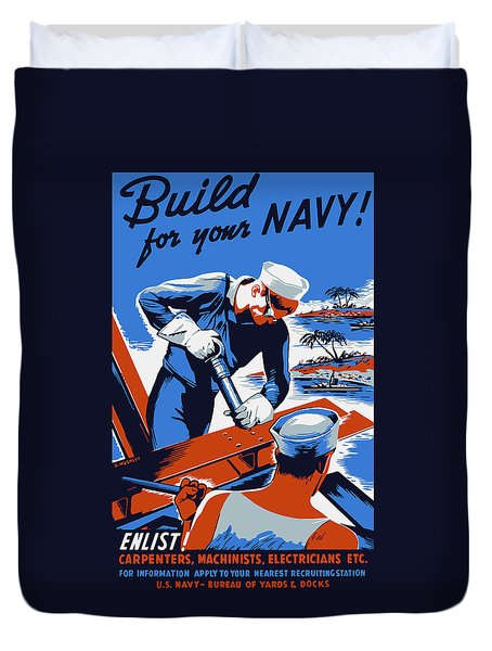 Duvet Cover featuring the painting Build For Your Navy - Ww2 by War Is Hell Store