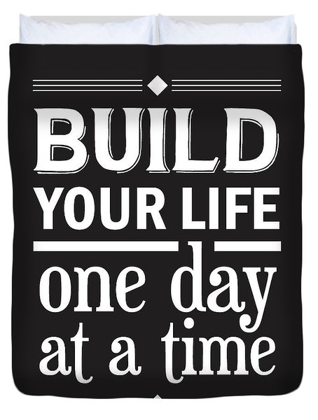Build Your Life One Day At A Time Duvet Cover