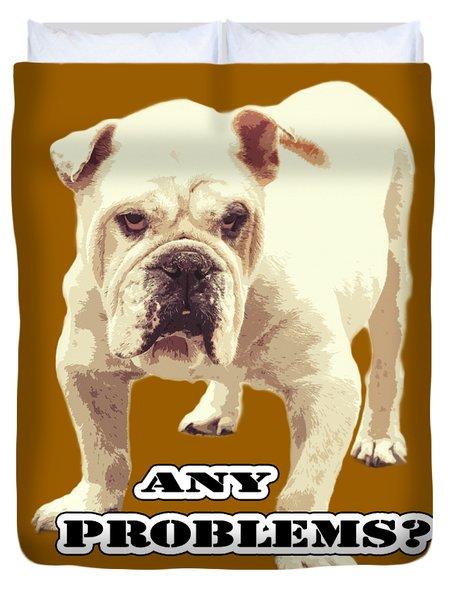 Bulldog Any Problems Duvet Cover