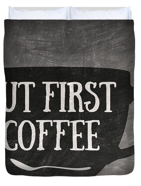 But First Coffee Duvet Cover by Taylan Apukovska