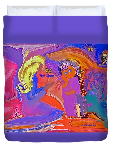 Duvet Cover featuring the painting  Fun Art But Mom by Sherri  Of Palm Springs