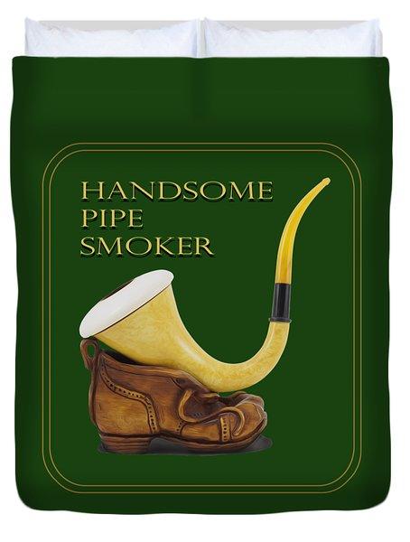 Calabash Pipe For Handsome Smokers Duvet Cover
