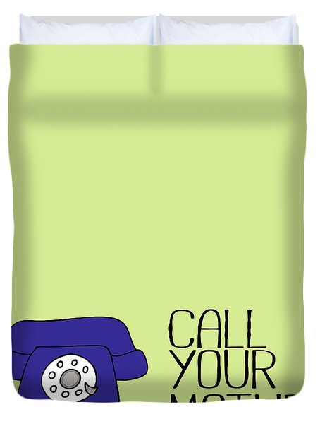 Call Your Mother Duvet Cover
