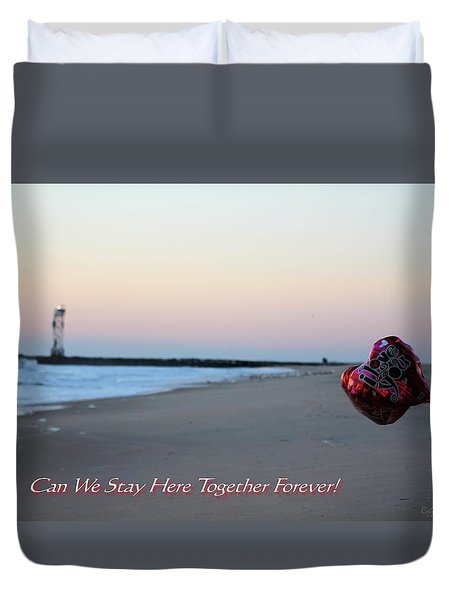 Can We Stay Here... Duvet Cover