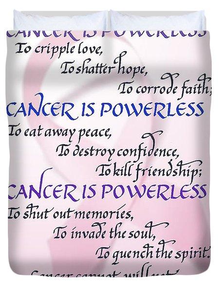 Cancer Is Powerless Duvet Cover