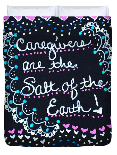 Caregivers Are The Salt Of The Earth Duvet Cover
