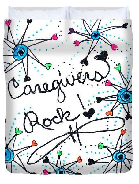 Caregivers Rock Duvet Cover